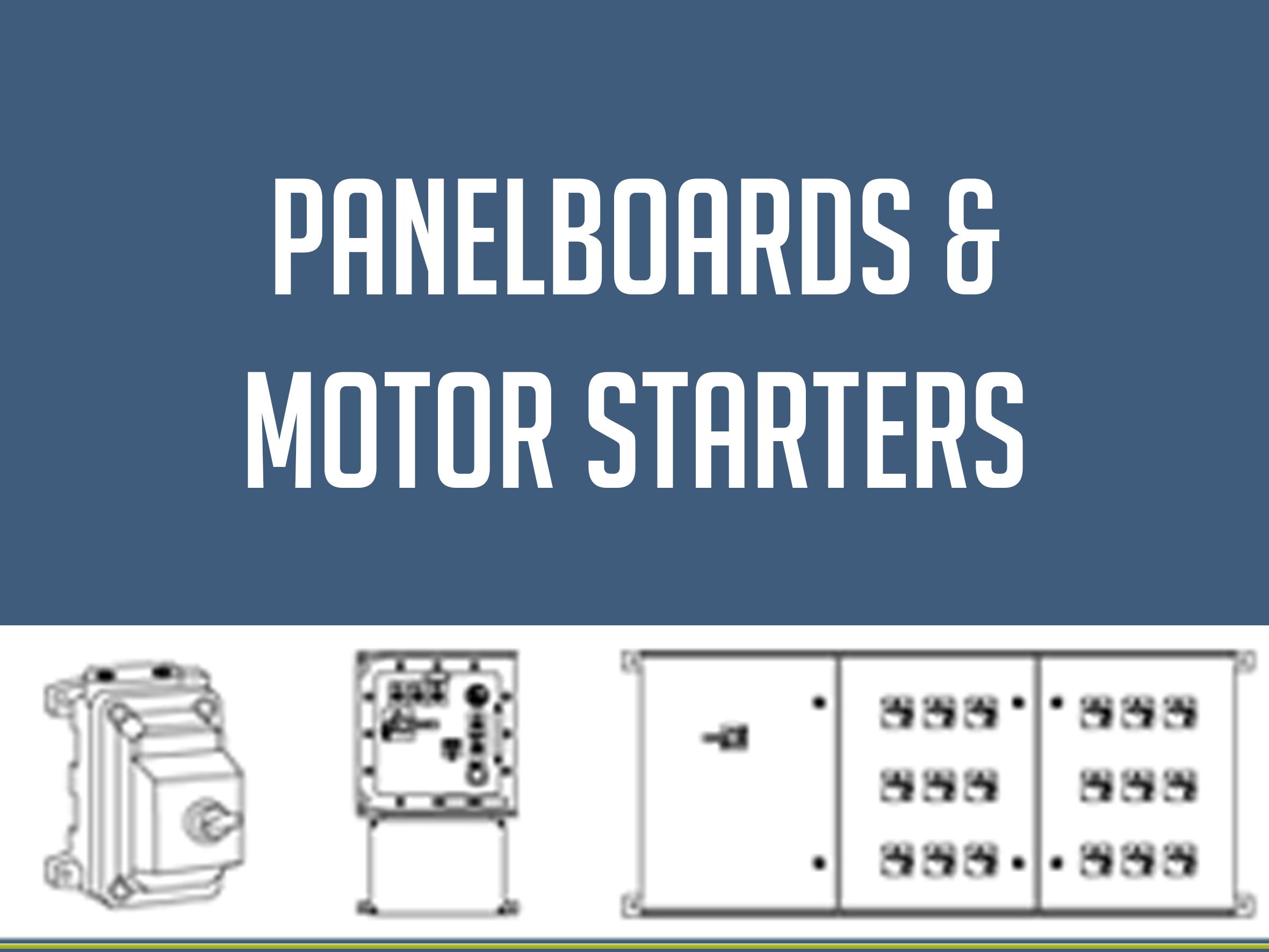PANELBOARDS & MOTOR STARTERS